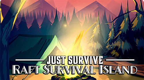 Just Survive Raft Survival Island Simulator Game | Android